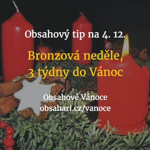 Obsahový tip na 4. 12. – Bronzová neděle, betlémská svíčka a větvičky.