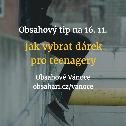 Obsahový tip na 16. 11. – Jak vybrat dárek pro kluky i holky teenagery?.