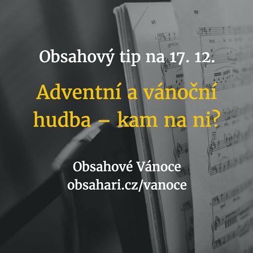 Obsahový tip na 17. 12. – Adventní a vánoční hudba – kam na ni?