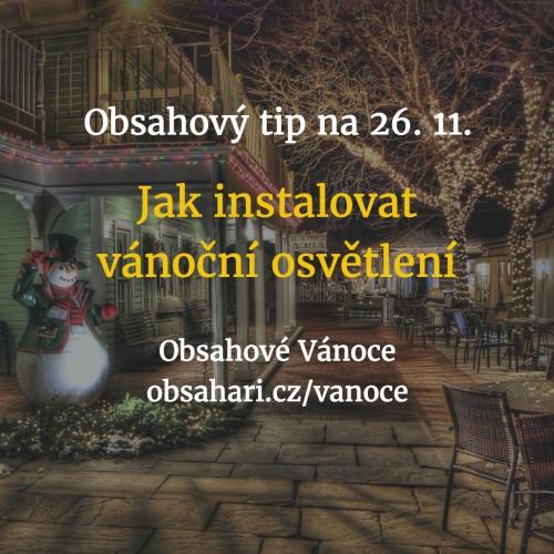 Obsahový tip na 26. 11. – Jak instalovat vánoční osvětlení.