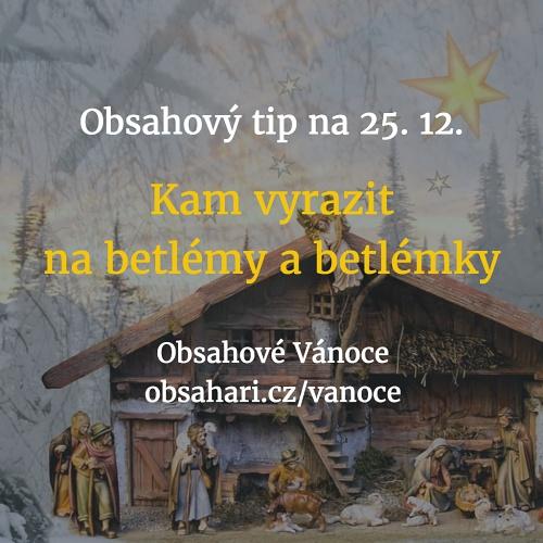 Obsahový tip na 25. 12. – Betlémy na Boží hod vánoční.