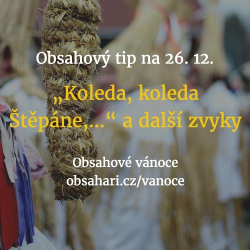 """Obsahový tip na 26. 12. – """"Koleda, koleda Štěpáne,…"""" – Zvyky na 2. svátek vánoční."""