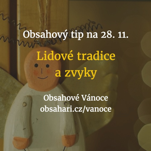 Obsahový tip na 28. 11. – Lidové tradice a zvyky.
