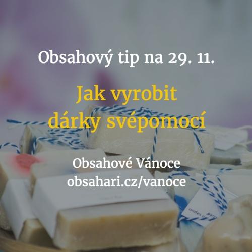 Obsahový tip na 29. 11. – Jak vyrobit dárky svépomocí neboli DIY.