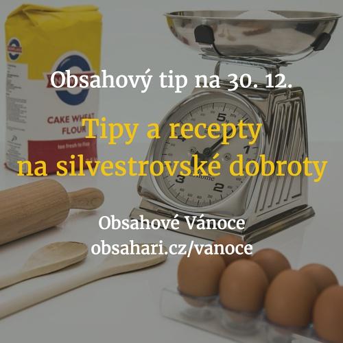 Obsahový tip na 30. 12. – Pamlskové recepty na Silvestr.